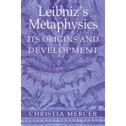 Leibniz's Metaphysics by Christia Mercer