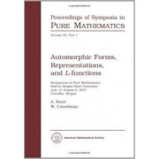Automorphic Forms, Representations and L-Functions by W. Casselman