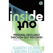 Inside Out - Personal Excellence Through Self Discovey - 9 Steps to Radically Change Your Life Using Nlp, Personal Development, Philosophy and Action for True Success, Value, Love and Fulfilment by Gareth Stubbs