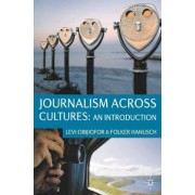 Journalism Across Cultures: An Introduction by Levi Obijiofor