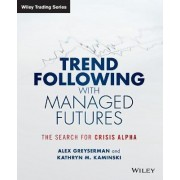 Trend Following with Managed Futures by Alex Greyserman