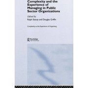 Complexity and the Experience of Managing in Public Sector Organizations by Ralph D. Stacey