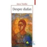 Despre diafan - Anca Vasiliu