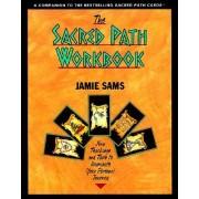 The Sacred Path Workbook by Jamie Sams