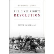 We the People: Civil Rights Revolution Volume 3 by Bruce A. Ackerman