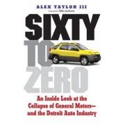 Sixty to Zero by Alex Taylor