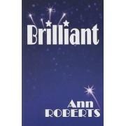 Brilliant by Ann Roberts