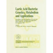 Lactic Acid Bacteria: Genetics, Metabolism and Applications: Proceedings of the Fifth Symposium on Lactic Acid Bacteria, Genetics, Metabolism and Applications, 8-12 September 1996, Veldhoven, the Netherlands by G. Venema