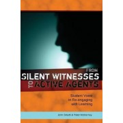 From Silent Witnesses to Active Agents by John Smyth