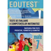 MATEMATICA. TESTE DE EVALUARE A COMPETENTELOR MATEMATICE. INVATAREA PRIN TESTE PREDICTIVE, FORMATIVE SI SUMATIVE. CLASA A VII-A