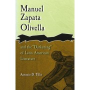 Manuel Zapata Olivella and the Darkening of Latin American Literature by Antonio D. Tillis