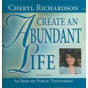Create an Abundant Life by Cheryl Richardson