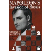 Napoleon's Invasion of Russia by George F. Nafziger