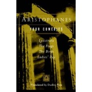 Aristophanes: Four Comedies by Dudley Fitts