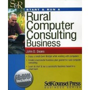 Start and Run a Rural Computer Consulting Business by John Deans