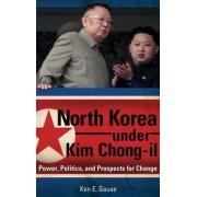 North Korea Under Kim Chong-il by Ken E. Gause