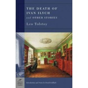 The Death of Ivan Ilych, and Other Stories by Leo Tolstoy