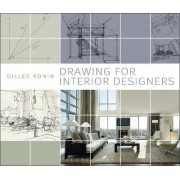 Drawing for Interior Designers by Gilles Ronin