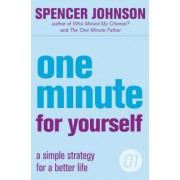 The One Minute Manager: One Minute For Yourself by Spencer Johnson
