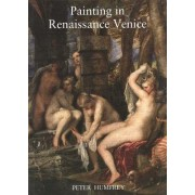 Painting in Renaissance Venice by Peter Humfrey