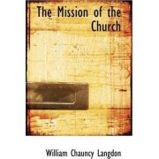 The Mission of the Church by William Chauncy Langdon