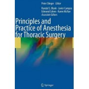 Principles and Practice of Anesthesia for Thoracic Surgery by Peter Slinger