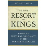 The First Resort of Kings by Richard T. Arndt