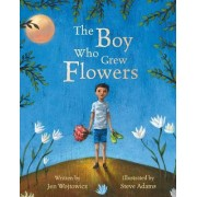 Boy Who Grew Flowers by Jen Wojtowicz