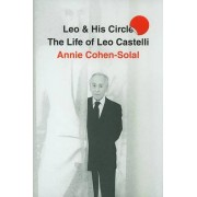 Leo and His Circle by Annie Cohen-Solal