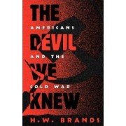 The Devil We Knew by H. W. Brands
