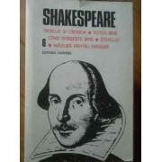 Troilus Si Cresida Totu-i Bine Cind Sfirseste Bine Othello Masura Pentru Masura Vol.6 - Shakespeare