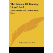 The Science of Burning Liquid Fuel by William Newton Best
