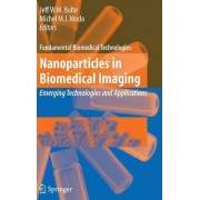 Nanoparticles in Biomedical Imaging by J.W. Bulte
