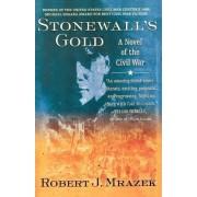 Stonewall's Gold by Robert Mrazek