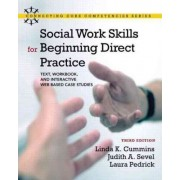 Social Work Skills for Beginning Direct Practice by Linda K. Cummins