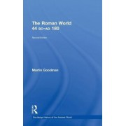 The Roman World 44 BC-AD 180 by Martin Goodman
