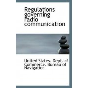 Regulations Governing Radio Communication by States Dept of Commerce Bureau of Nav