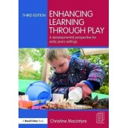 Enhancing Learning Through Play by Christine Macintyre