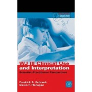 WJ-III Clinical Use and Interpretation by Fredrick A. Schrank