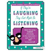 If They're Laughing, They Just Might be Listening by Elaine Lundberg
