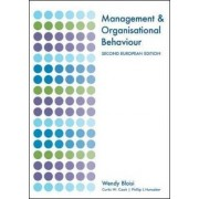 Management and Organisational Behaviour: Second European Edition by Wendy Bloisi
