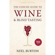 The Concise Guide to Wine and Blind Tasting, second edition by Neel Burton
