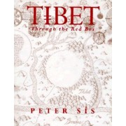 Tibet: through the Red Box by Peter Sis