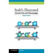 Stahl's Illustrated Chronic Pain and Fibromyalgia by Stephen M. Stahl