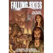 Falling Skies Volume 2: The Battle of Fitchburg by Paul Tobin
