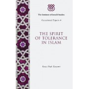 The Spirit of Tolerance in Islam by Reza Shah-Kazemi