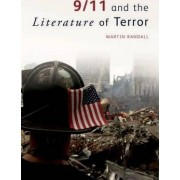 9/11 and the Literature of Terror by Martin Randall