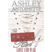 The Prada Plan: Love and War Volume 4 by Ashley Antoinette