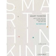 Smart thinking: Skills for critical understanding and writing, Second Edition - Re-issue by Matthew Allen