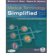 Medical Terminology Simplified by Barbara A Gylys